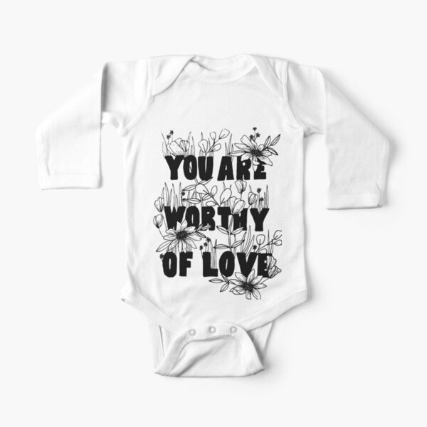 """Floral """"You Are Worthy of Love"""" Long Sleeve Baby One-Piece"""