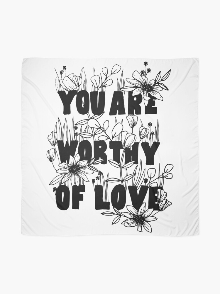 """Alternate view of Floral """"You Are Worthy of Love"""" Scarf"""