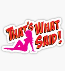 That's What She Said! Sticker