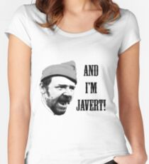 And I'm Javert! Women's Fitted Scoop T-Shirt