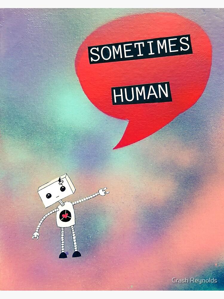 Sometimes Human by indeliblecrash