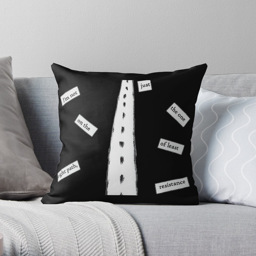 Least resistance Throw Pillow