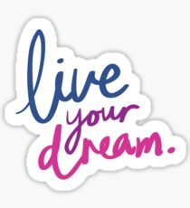 Live Your Dream Sticker