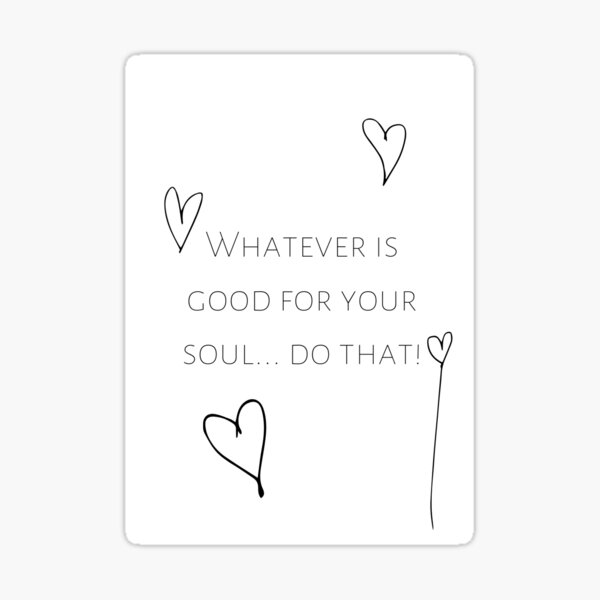 Good for your soul Sticker
