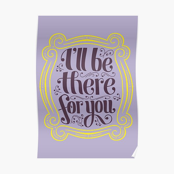 i'll be there for you Poster
