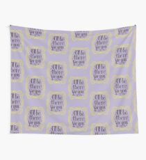 i'll be there for you Wall Tapestry