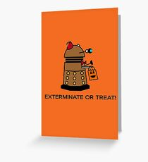 Exterminate or Treat - Full Color Greeting Card