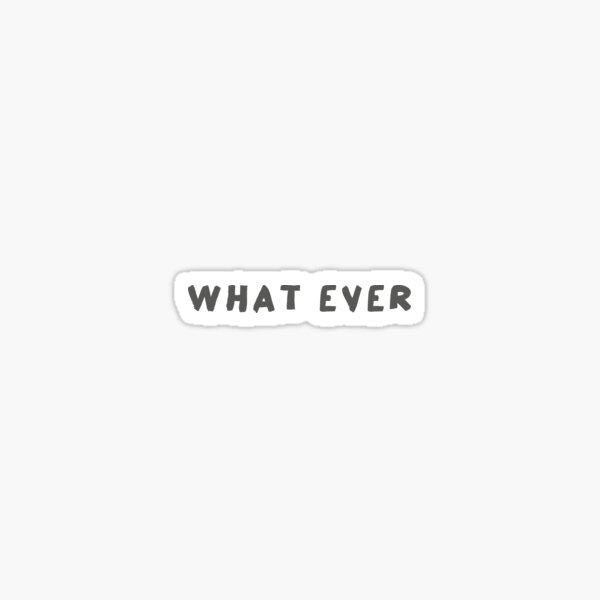 Scripture: What Ever Sticker
