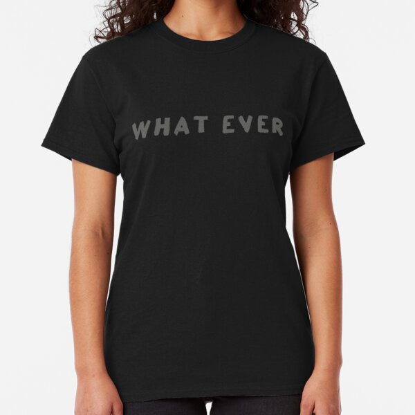 Scripture: What Ever Classic T-Shirt
