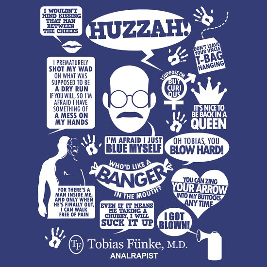 TShirtGifter presents: Tobias Fnke Quotes