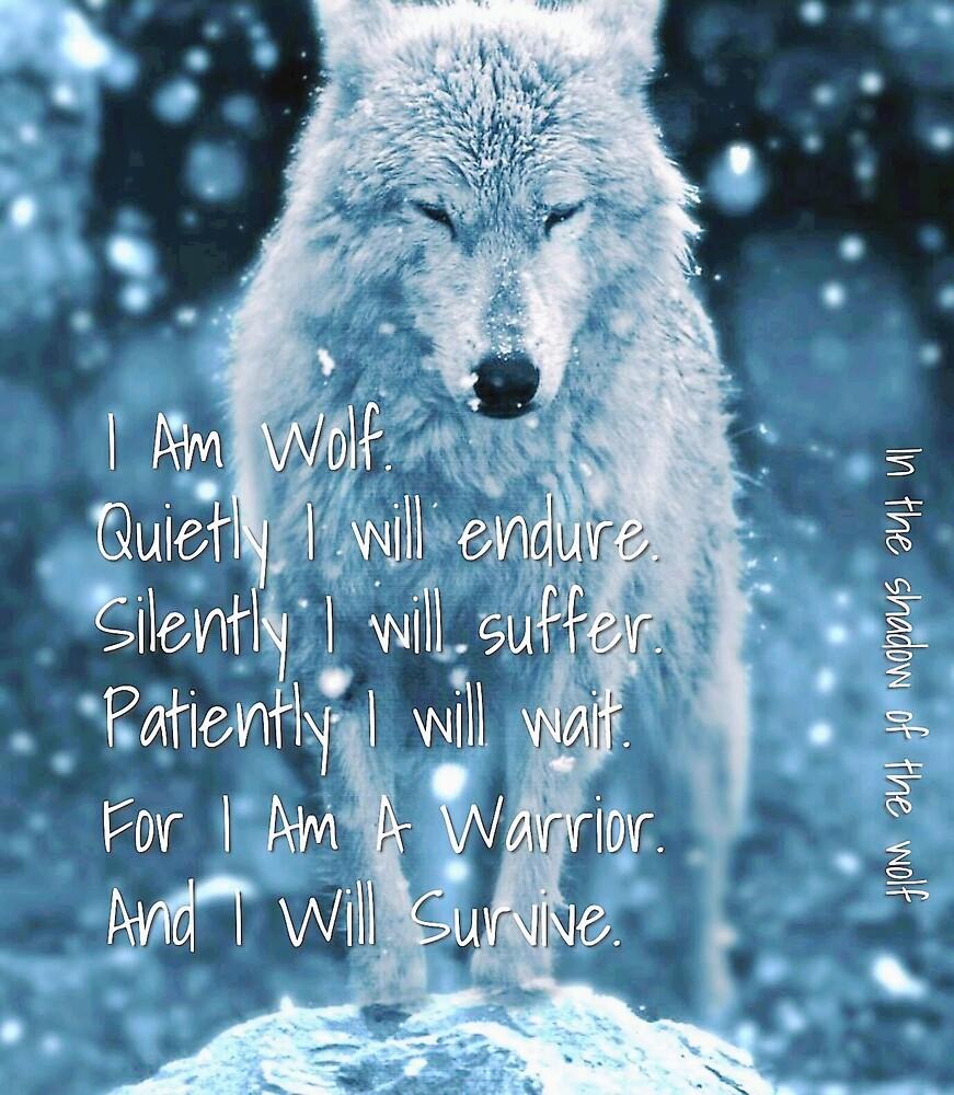 I Am Wolf. I Am a Warrior by WolfShadow27