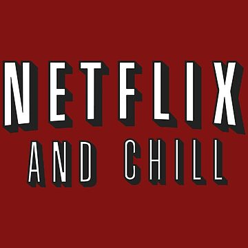 Netflix and chill by tunevisuals