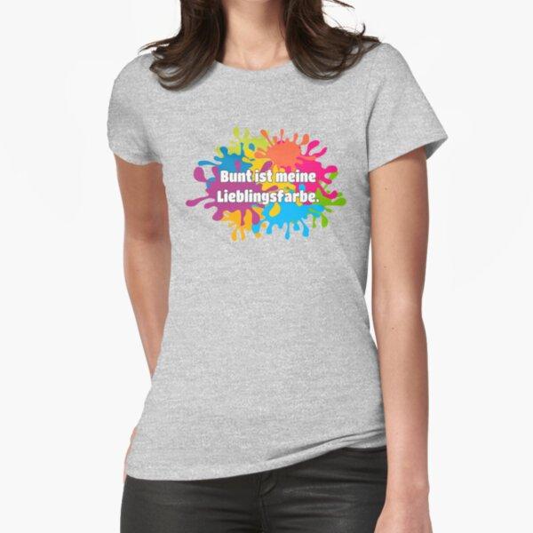 Bunt ist meine Lieblingsfarbe. Fitted T-Shirt