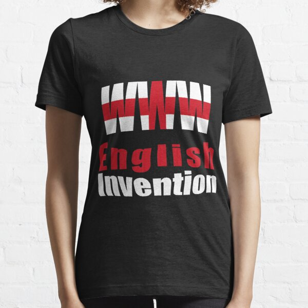 English invention - World Wide Web Essential T-Shirt