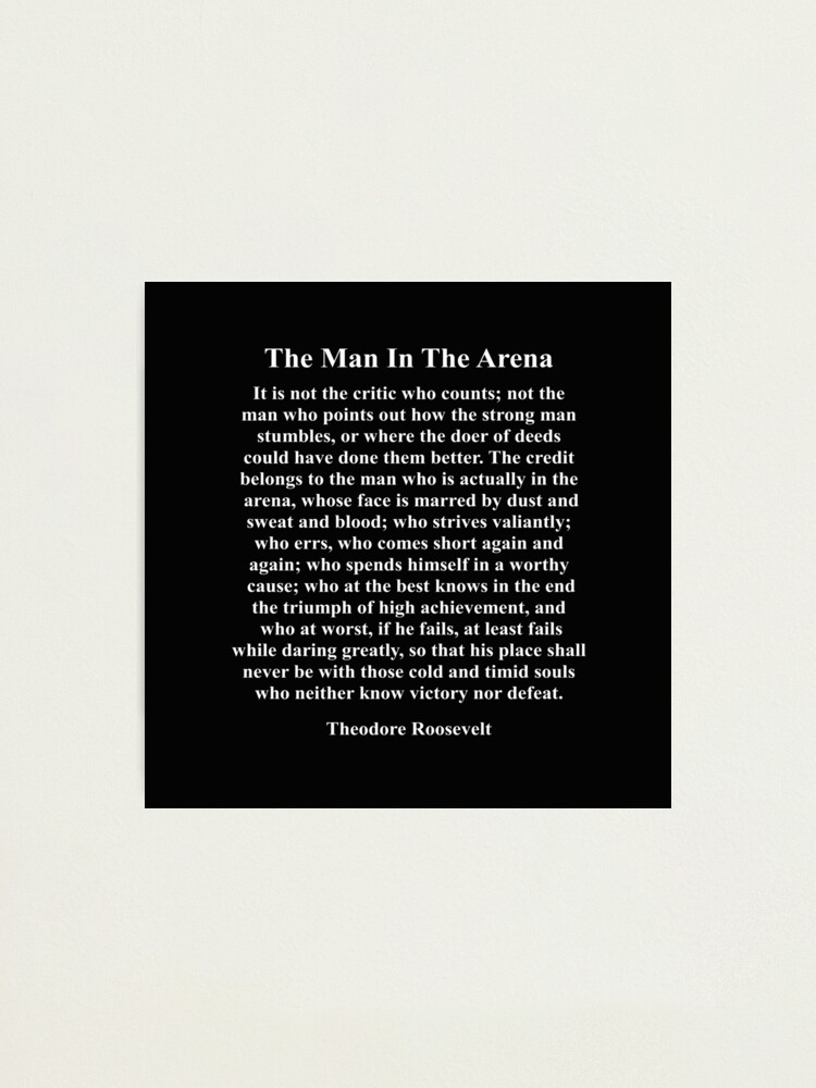 Alternate view of The Man In The Arena, Theodore Roosevelt, Quote,  Photographic Print