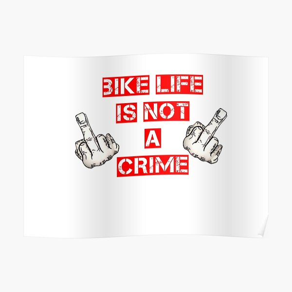 Bike life is not a crime Poster