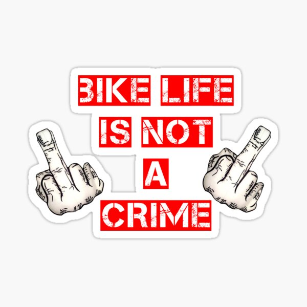 Bike life is not a crime Sticker