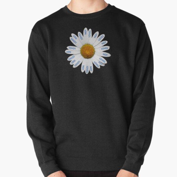 Loves Me? Loves Me Not? Pullover Sweatshirt