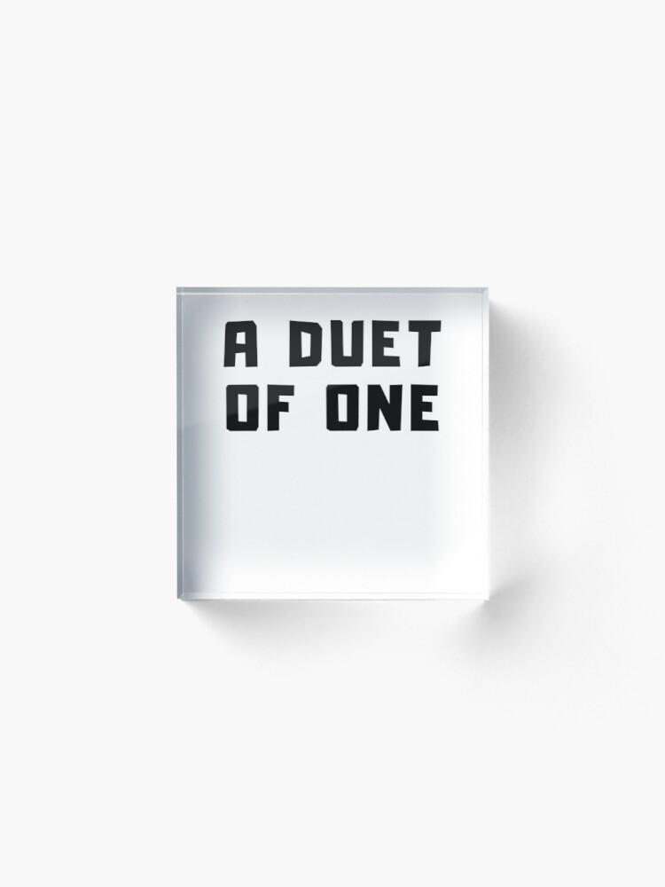 Alternate view of A DUET OF ONE Acrylic Block