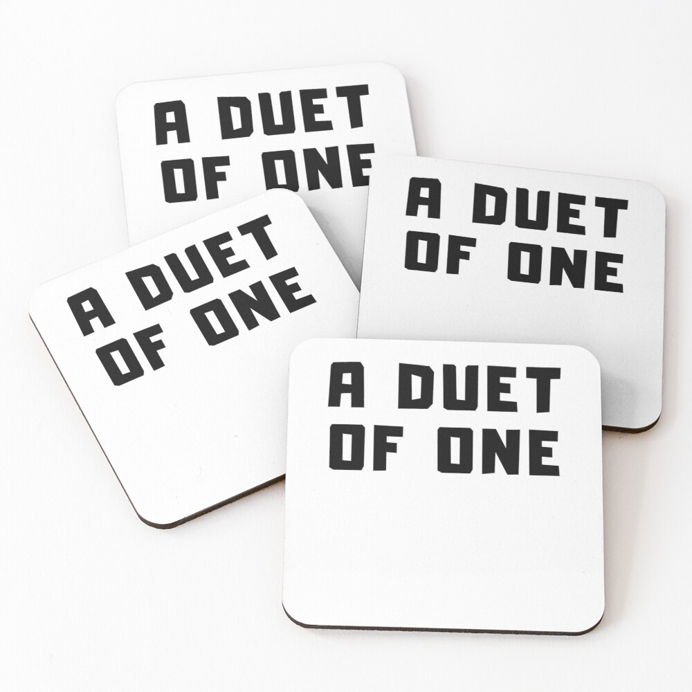 A DUET OF ONE Coasters (Set of 4)