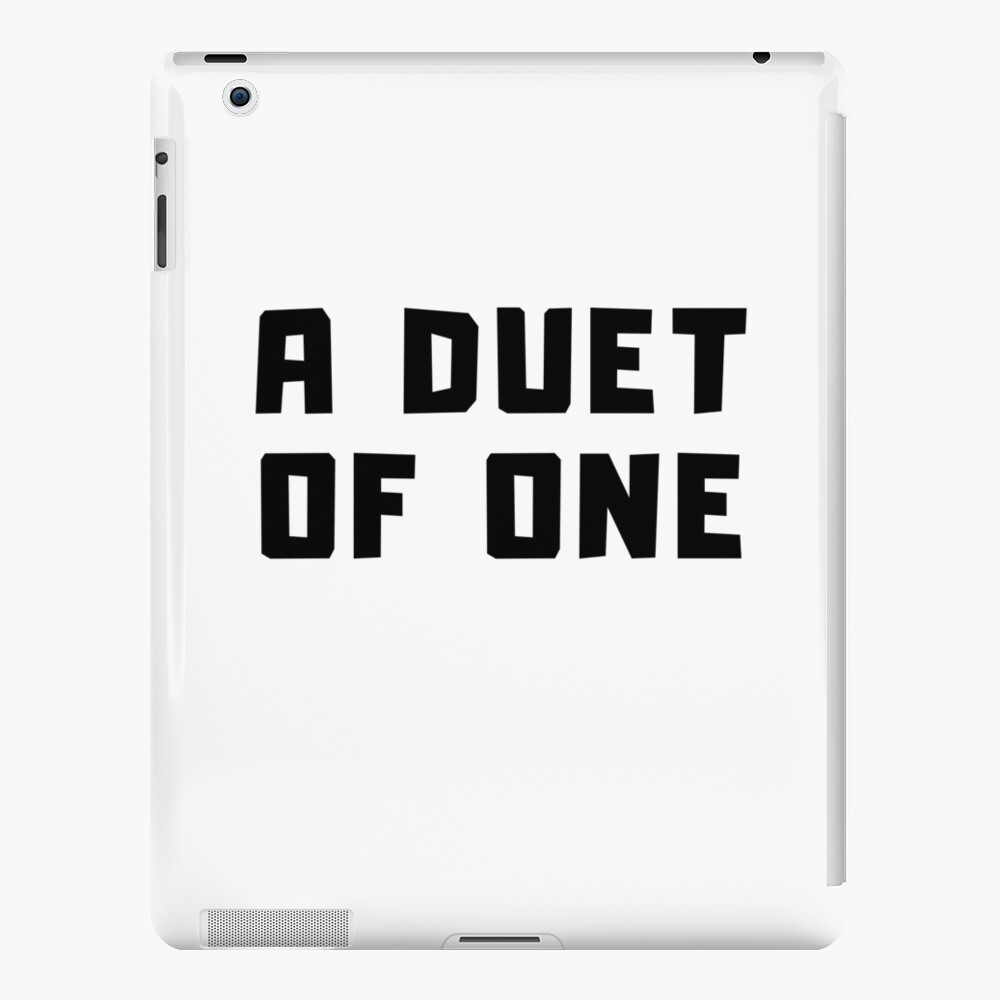 A DUET OF ONE iPad Case & Skin
