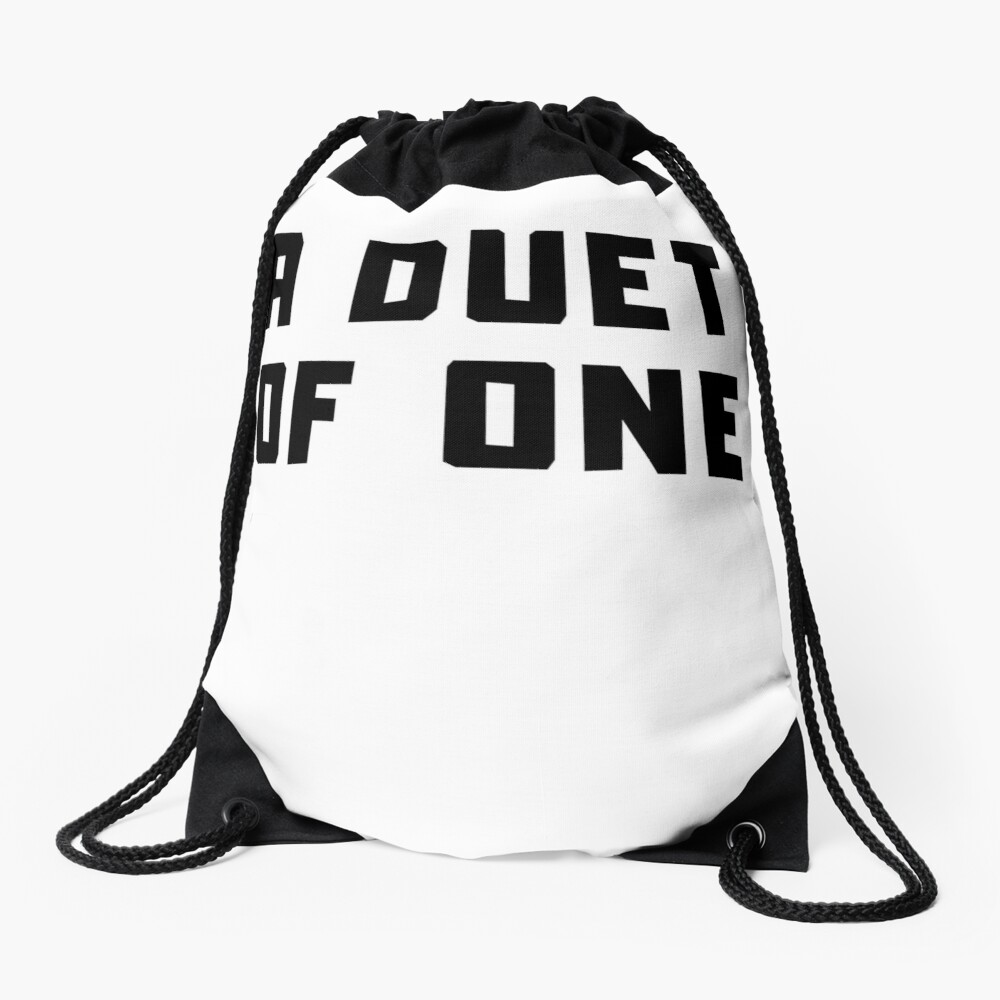 A DUET OF ONE Drawstring Bag