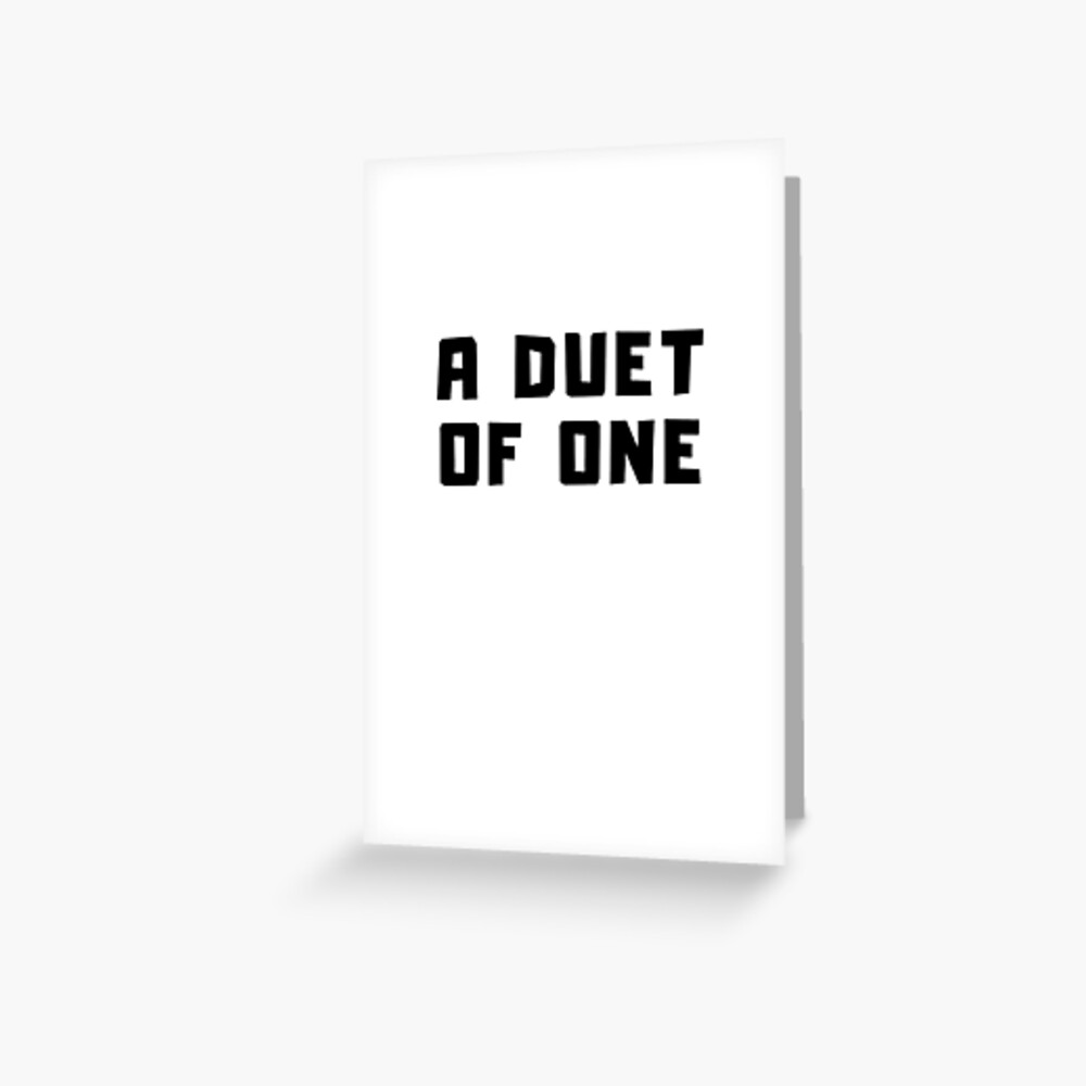 A DUET OF ONE Greeting Card