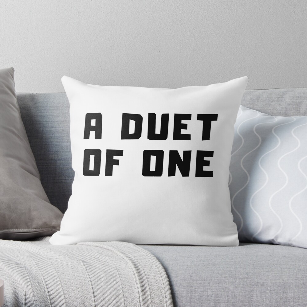 A DUET OF ONE Throw Pillow