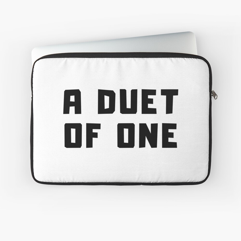A DUET OF ONE Laptop Sleeve