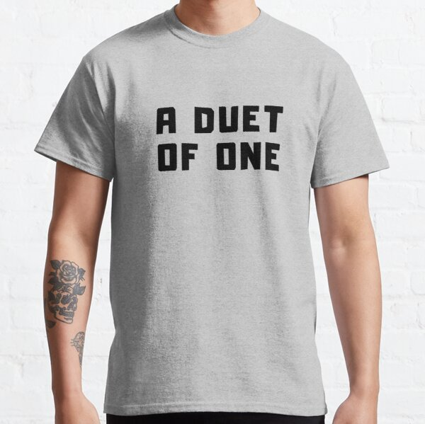 A DUET OF ONE Classic T-Shirt