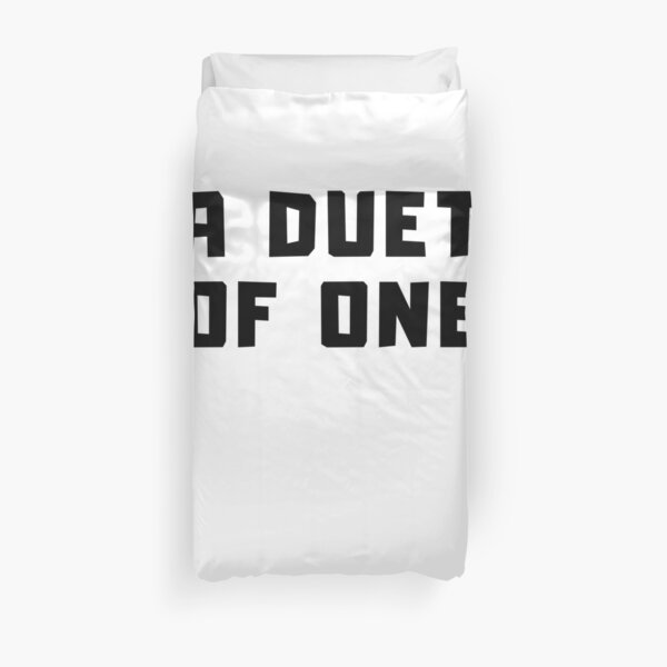 A DUET OF ONE Duvet Cover