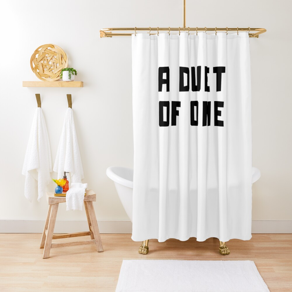 A DUET OF ONE Shower Curtain