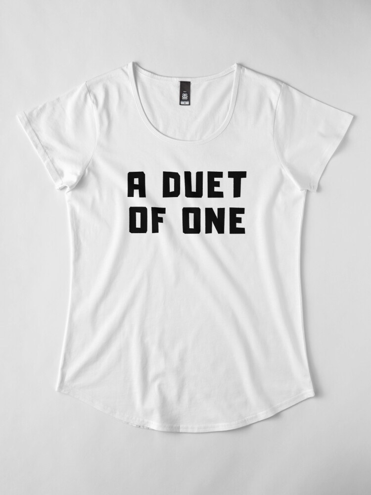 Alternate view of A DUET OF ONE Premium Scoop T-Shirt