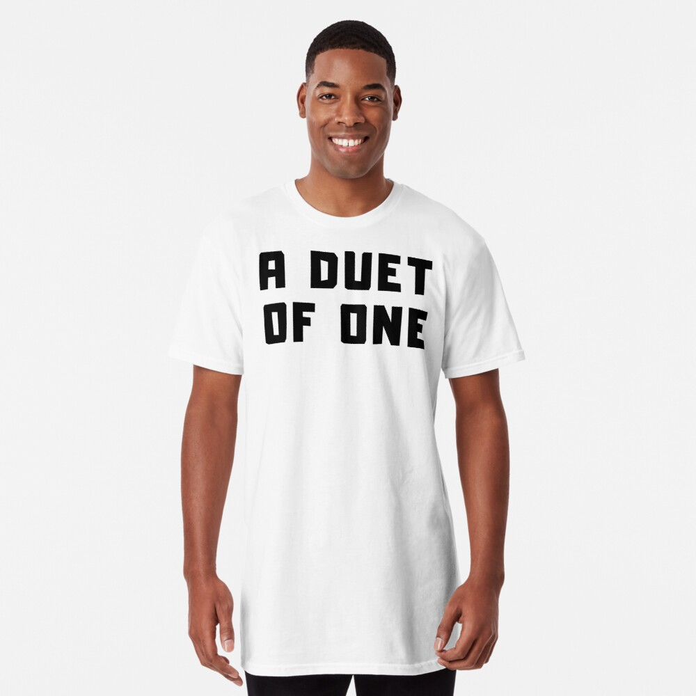 A DUET OF ONE Long T-Shirt