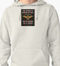 The World Is Going To Hell... Pullover Hoodie