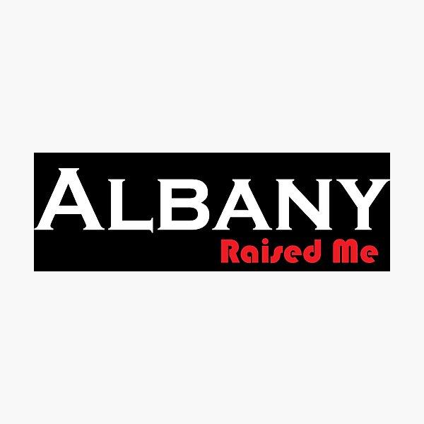 Albany Raised Me Photographic Print