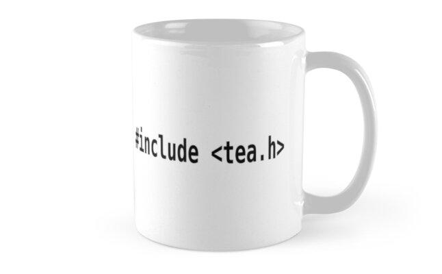 #include <tea.h> - Funny C Programmer Mug by ramiro