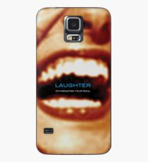 Laughter Oxygenates Your Soul Case/Skin for Samsung Galaxy
