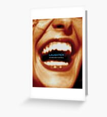 Laughter Oxygenates Your Soul Greeting Card