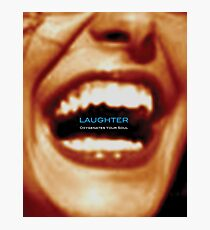 Laughter Oxygenates Your Soul Photographic Print