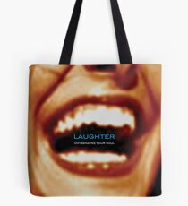 Laughter Oxygenates Your Soul Tote Bag