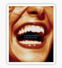 Laughter Oxygenates Your Soul Sticker