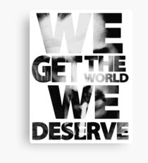 True Detective - We Get The World We Deserve Canvas Print