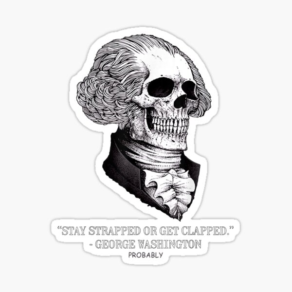 Funny Skull Stay Strapped Or Get Clapped Sticker