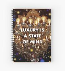 Luxury is a State of Mind Spiral Notebook