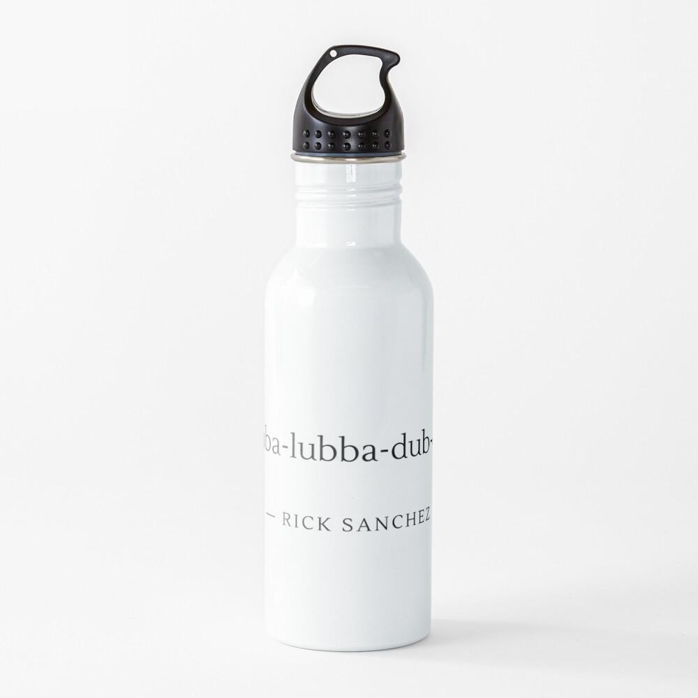 Wubba-lubba-dub-dub! Water Bottle