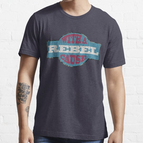 Rebel with a cause Essential T-Shirt