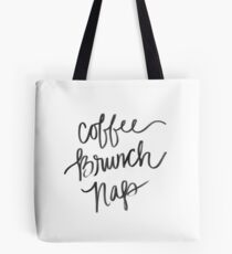 Coffee, Brunch, Nap Tote Bag