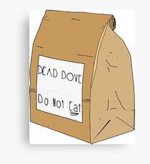 DEAD DOVE- Do Not Eat Canvas Print