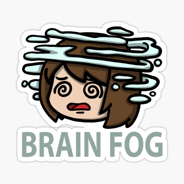 Brain Fog (living that Chronic Illness life) Sticker
